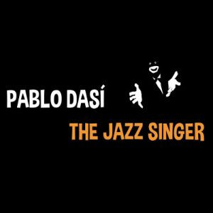 "Pablo Dasi ""The jazz singer"""