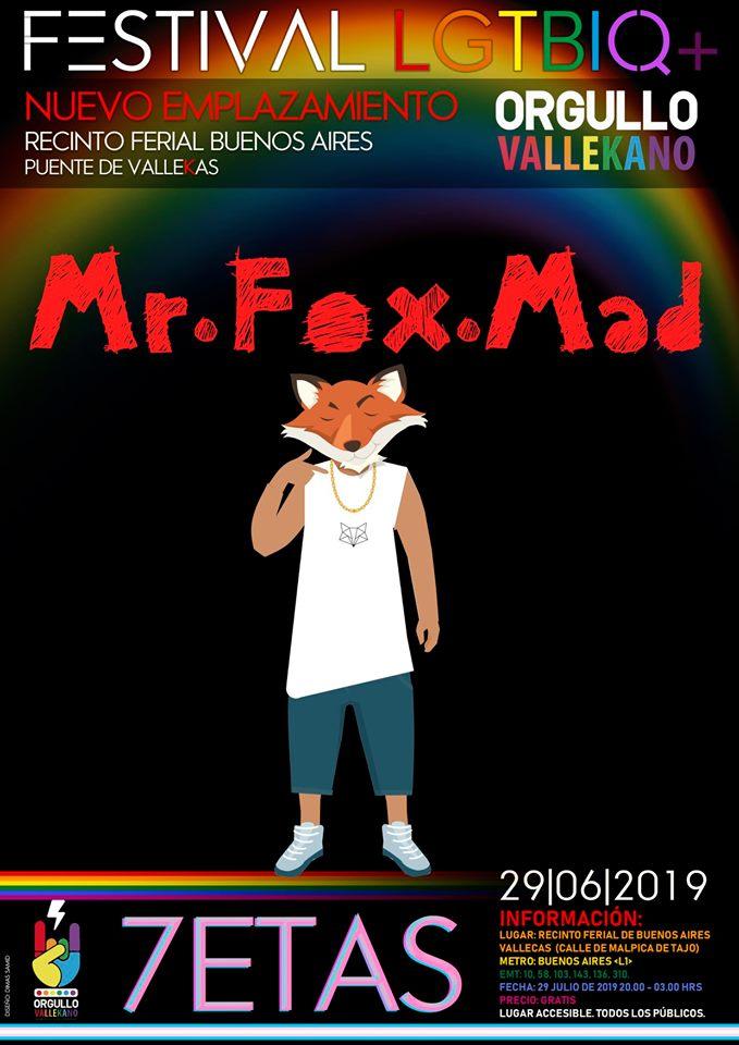 Mr. Fox Mad 7 TGetas Orgullo vallekano 2019