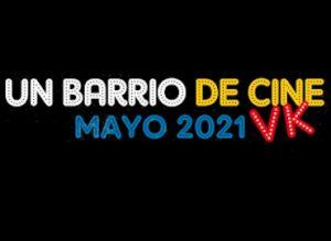 Un barrio de cine (Mayo 2021)